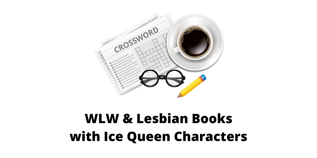 WLW & Lesbian Books with Ice Queen Characters
