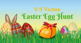 F/F Fiction Easter Egg Hunt