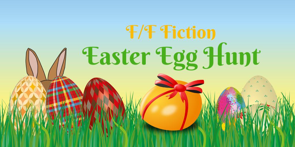 F/F Fiction Easter Egg Hunt