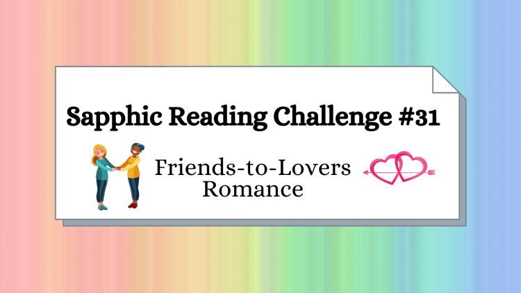 sapphic friends-to-lovers romance novel