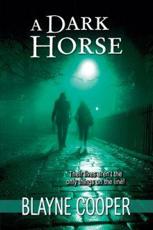 A Dark Horse_Blayne Cooper