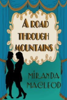 A Road Through Mountains_Miranda Macleod