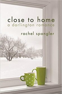 Close to Home_Rachel Spangler