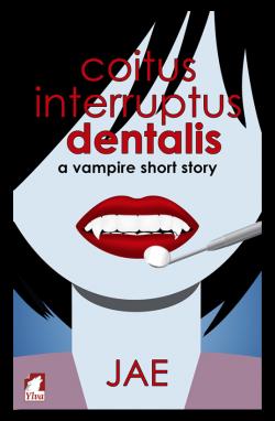 Coitus Interruptus Dentalis_Jae