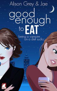 Good enough to Eat by Jae and Alison Grey