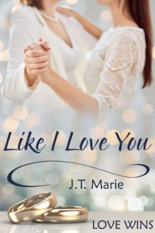 Like I love you_J.T. Marie