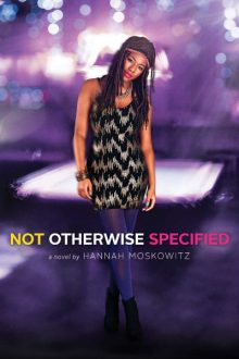 Not Otherwise Specified_Hannah Moskowitz