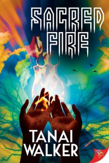 Sacred Fire-Tanai Walker