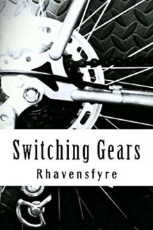 Switching Gears_Rhavensfyre