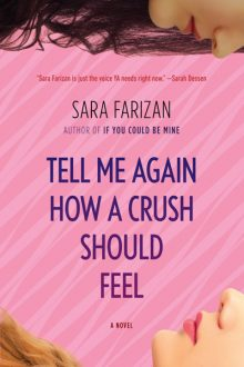 Tell Me Again How a Crush Should Feel-Sara Farizan