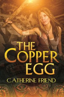 The Copper Egg_Catherine Friend