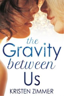 The Gravity between Us_Kristen Zimmer