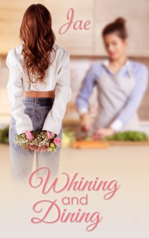 Whining and Dining by Jae