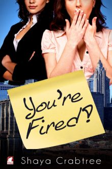 You're Fired_Shaya Crabtree